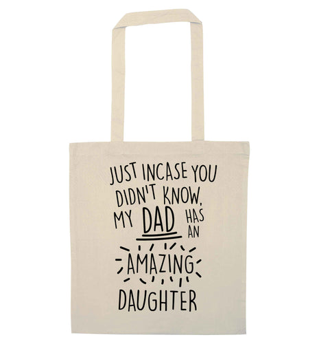 Just incase you didn't know my dad has an amazing daughter natural tote bag