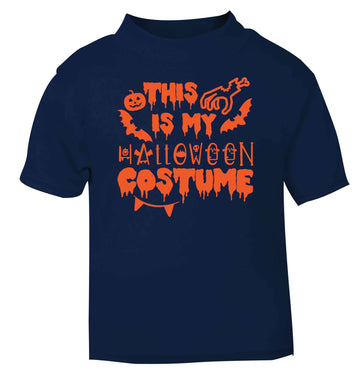 This is my halloween costume navy baby toddler Tshirt 2 Years