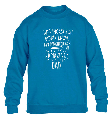 Just incase you didn't know my daughter has an amazing dad children's blue sweater 12-13 Years