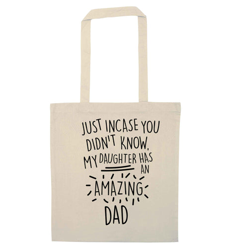 Just incase you didn't know my daughter has an amazing dad natural tote bag