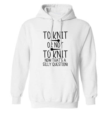 To knit or not to knit now that's a silly question adults unisex white hoodie 2XL