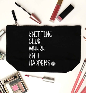 Knitting club where knit happens black makeup bag