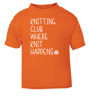 Knitting club where knit happens orange baby toddler Tshirt 2 Years