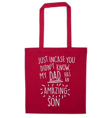 Just incase you didn't know my dad has an amazing son red tote bag