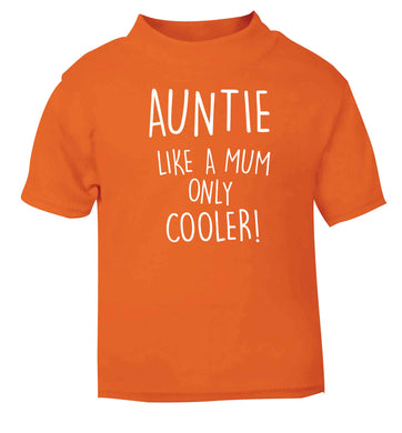 Auntie like a mum only cooler orange baby toddler Tshirt 2 Years