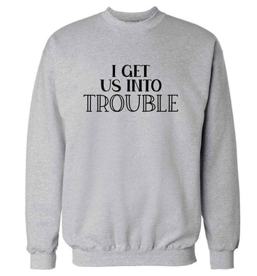 I get us into trouble adult's unisex grey sweater 2XL