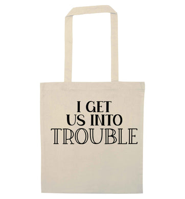 I get us into trouble natural tote bag