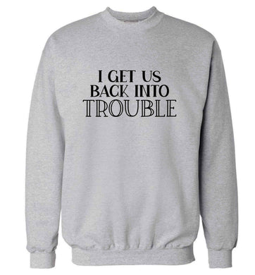 I get us back into trouble adult's unisex grey sweater 2XL