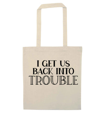 I get us back into trouble natural tote bag