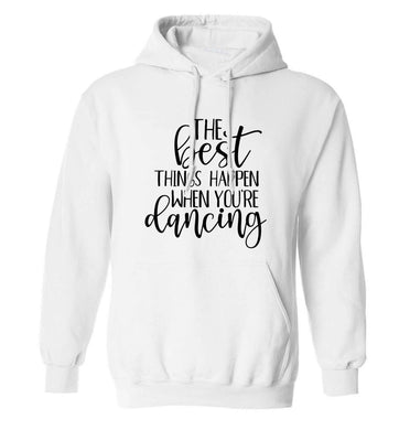 Best Things Happen Dancing adults unisex white hoodie 2XL