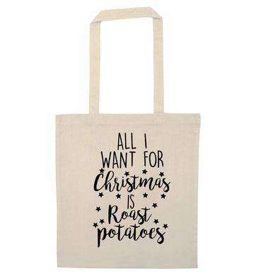 All I want for Christmas is roast potatoes natural tote bag