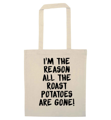 I'm the reason all the roast potatoes are gone natural tote bag