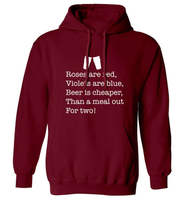 Roses are red violets are blue beer is cheaper than a meal out for two adults unisex maroon hoodie 2XL