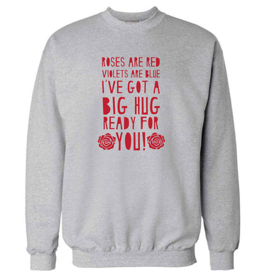 Roses are red violets are blue I've got a big hug coming for you adult's unisex grey sweater 2XL