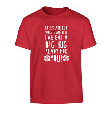 Roses are red violets are blue I've got a big hug coming for you Children's red Tshirt 12-13 Years