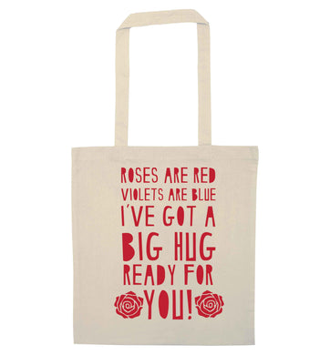 Roses are red violets are blue I've got a big hug coming for you natural tote bag