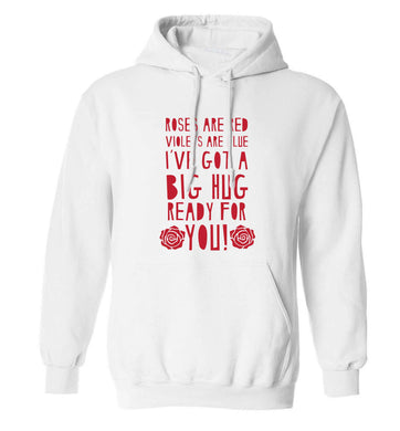 Roses are red violets are blue I've got a big hug coming for you adults unisex white hoodie 2XL