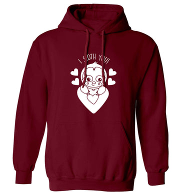 I sloth you adults unisex maroon hoodie 2XL