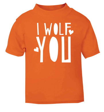 I wolf you orange baby toddler Tshirt 2 Years