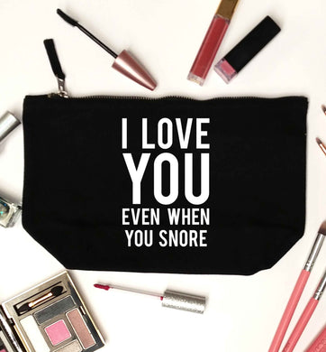 I love you even when you snore black makeup bag