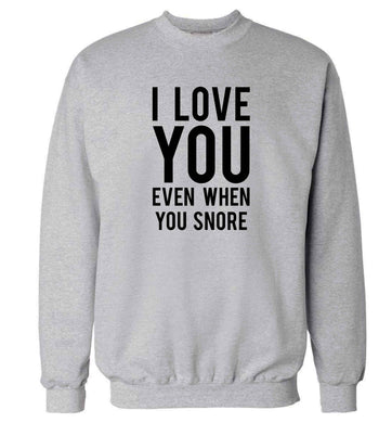 I love you even when you snore adult's unisex grey sweater 2XL