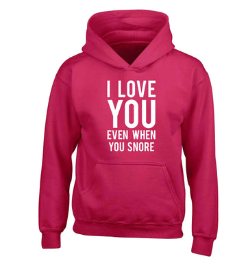 I love you even when you snore children's pink hoodie 12-13 Years
