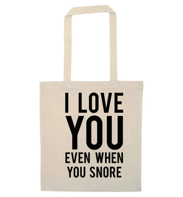 I love you even when you snore natural tote bag