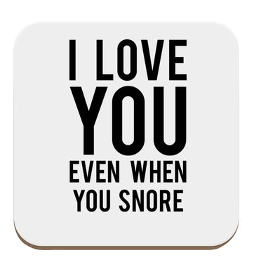I love you even when you snore set of four coasters