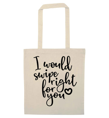I would swipe right for you natural tote bag
