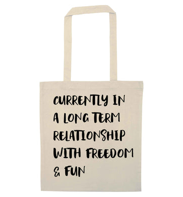 Currently in a long term relationship with freedom and fun natural tote bag