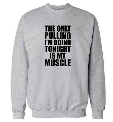 The only pulling I'm doing tonight is my muscle adult's unisex grey sweater 2XL