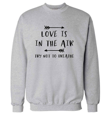 Love is in the air try not to breathe adult's unisex grey sweater 2XL