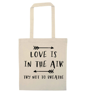 Love is in the air try not to breathe natural tote bag