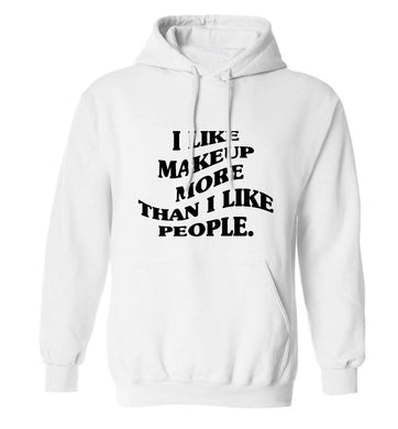 I like makeup more than people adults unisex white hoodie 2XL