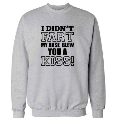 I didn't fart my arse blew you a kiss adult's unisex grey sweater 2XL