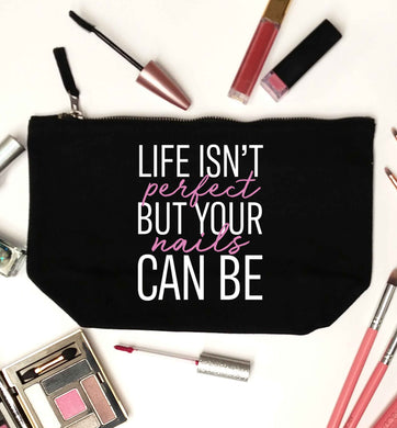 Life isn't perfect but your nails can be black makeup bag