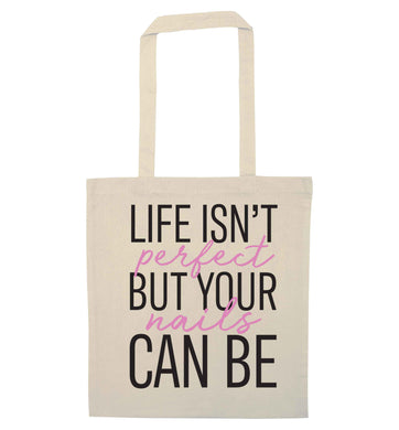 Life isn't perfect but your nails can be natural tote bag