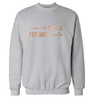 Never settle for bad nails - rose gold adult's unisex grey sweater 2XL
