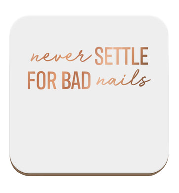Never settle for bad nails - rose gold set of four coasters