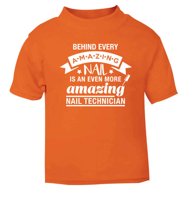Behind every amazing nail is an even more amazing nail technician orange baby toddler Tshirt 2 Years