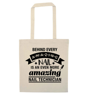 Behind every amazing nail is an even more amazing nail technician natural tote bag