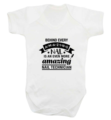 Behind every amazing nail is an even more amazing nail technician baby vest white 18-24 months