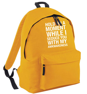 Hold on a moment while I seduce you with my awkwardness mustard adults backpack