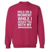 Hold on a moment while I seduce you with my awkwardness adult's unisex pink sweater 2XL