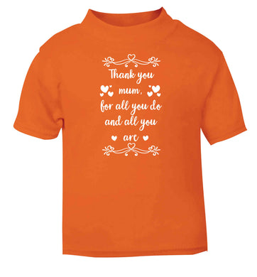 Gorgeous gifts for mums on mother's day! Thank you mum for all you do and all you are orange baby toddler Tshirt 2 Years