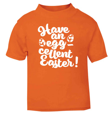 Have an eggcellent Easter orange baby toddler Tshirt 2 Years