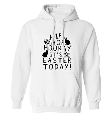 Hip hip hooray it's Easter today! adults unisex white hoodie 2XL