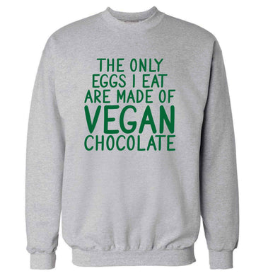 The only eggs I eat are made of vegan chocolate adult's unisex grey sweater 2XL
