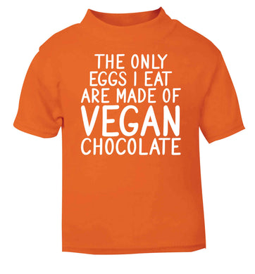 The only eggs I eat are made of vegan chocolate orange baby toddler Tshirt 2 Years