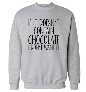 If it doesn't contain chocolate I don't want it adult's unisex grey sweater 2XL